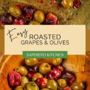 roasted green olives and red grapes