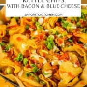 kettle chips layered with blue cheese, bacon, hot sauce and scallions